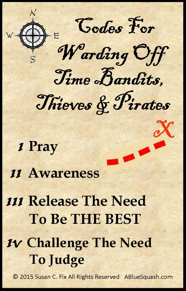 Warding Off Time Bandits Pirates Thieves Codes © 2013 - 2015 Susan C. Fix All Rights Reserved  ABlueSquash.com