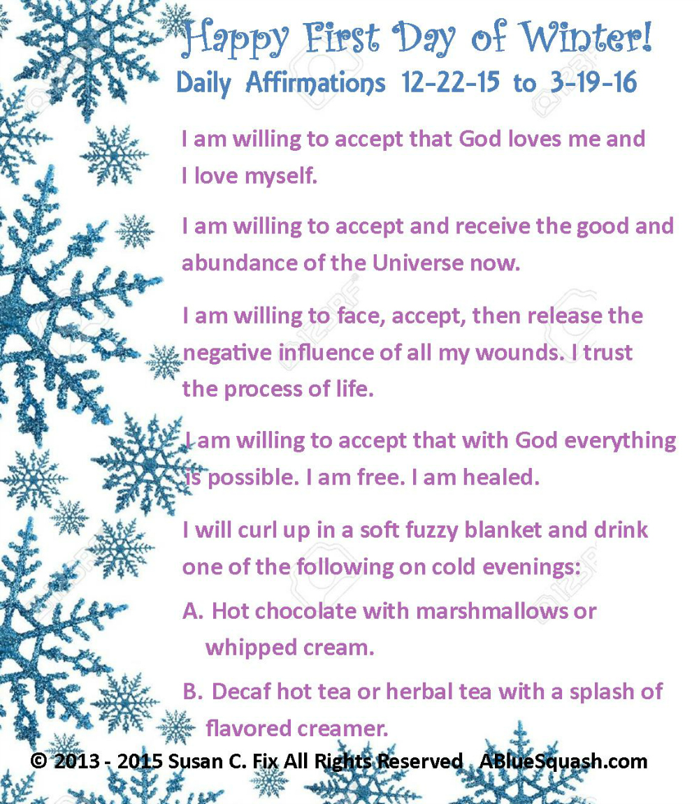 Daily Affirmations Winter 12-22-15 - 3-19-16 © 2013 - 2015 Susan C. Fix All Rights Reserved  ABlueSquash.com